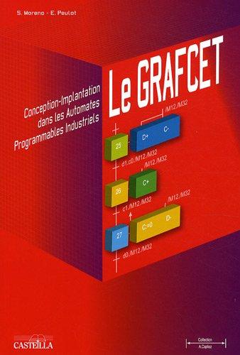 Le GRAFCET : Conception-Implantation dans les automates programmables industriels (A. Capliez)