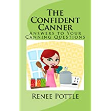 The Confident Canner: Answers to Your Canning Questions (English Edition)