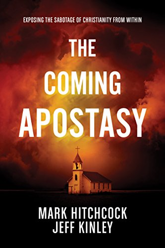 the-coming-apostasy-exposing-the-sabotage-of-christianity-from-within-english-edition