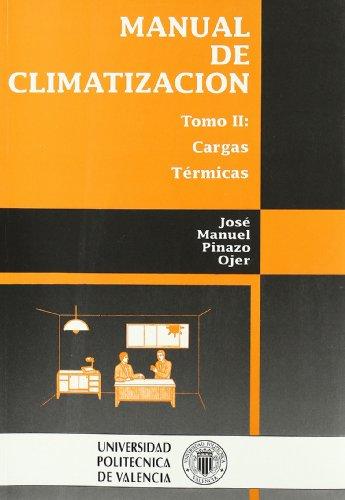 Manual de Climatización. Tomo II: Cargas Térmicas (Académica) por José Manuel Pinazo Ojer