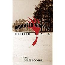 Monster Hunter Blood Trails (Legends of the Monster Hunter Book 4)
