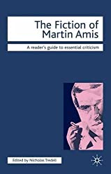 The Fiction of Martin Amis (Readers' Guides to Essential Criticism) by Nicolas Tredell (2000-04-01)