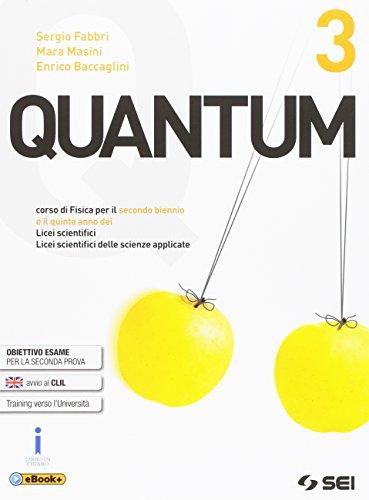 Quantum. Per i Licei scientifici. Con e-book. Con espansione online: 3