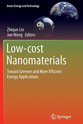 Low-cost Nanomaterials: Toward Greener and More Efficient Energy Applications (Green Energy and Technology)