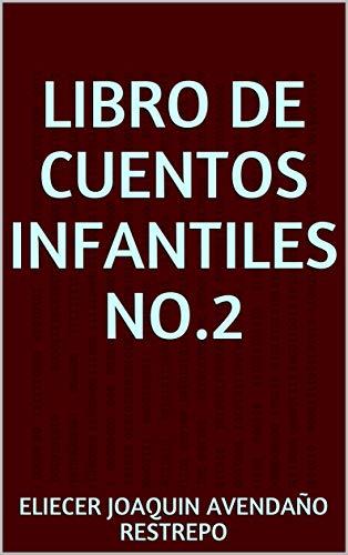LIBRO DE CUENTOS INFANTILES No.2 eBook: AVENDAÑO RESTREPO, ELIECER ...