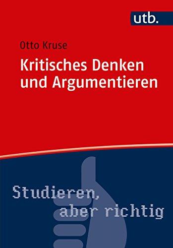 Kritisches Denken und Argumentieren (Studieren, aber richtig)