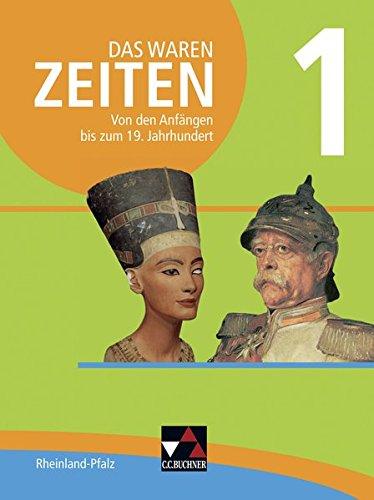 Das waren Zeiten - Neue Ausgabe Rheinland-Pfalz / Unterrichtswerk für die Sekundarstufe I: Das waren Zeiten - Neue Ausgabe Rheinland-Pfalz / Das waren ... I / Für die Jahrgangsstufen 7 und 8