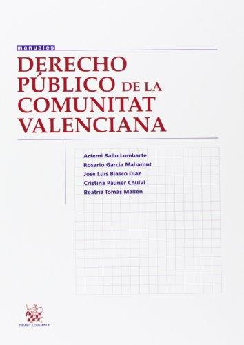 Derecho público de la Comunitat Valenciana (Manuales de Derecho Administrativo, financiero e internacional pçúblico)