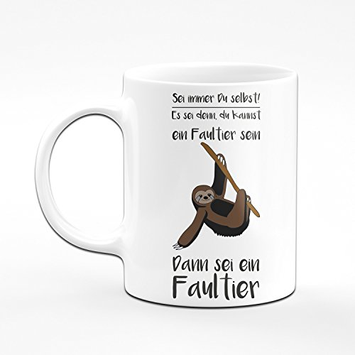 Faultier Tasse Sei Immer Du Selbst! Es Sei Denn, Du Kannst Ein Faultier Sein. Dann Sei Ein Faultier. - Kaffeetasse - Witzige & lustige Tasse - 2