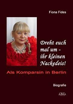 Descargar De Torrent Dreht euch mal um - ihr kleinen Nackedeis!: Als Komparsin in Berlin Epub