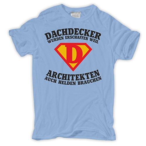 Männer und Herren T-Shirt DACHDECKER wurden erschaffen Hellblau