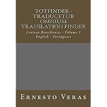TOTFinder - Volume II: Lexicon Brasiliensis - Volume 2 (TOTFinder - Traducetur Omnium Translation Finder)