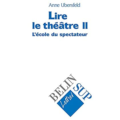 Lire le théâtre. Tome 2, L'école du spectateur