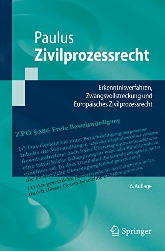 Zivilprozessrecht: Erkenntnisverfahren, Zwangsvollstreckung und Europäisches Zivilprozessrecht (Springer-Lehrbuch)