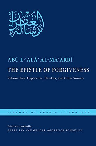 [The Epistle of Forgiveness: Volume Two: Hypocrites, Heretics, and Other Sinners: 2 (Library of Arabic Literature)] [By: al-Ma'arri, Abu l-'Ala] [April, 2014]