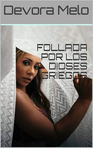 FOLLADA POR LOS DIOSES GRIEGOS eBook: Melo, Devora: Amazon.es ...