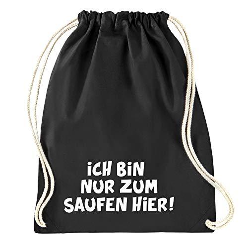 Stylischer Turnbeutel schwarz Baumwolle mit verschiedenen Motiven - Praktische Stofftasche für Männer und Frauen - Moderner Stoffbeutel für Festivals, Urlaub und Freizeit (ich bin nur zum saufen hier)