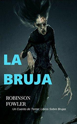 La Bruja, Un Cuento de Terror: Libros sobre brujas eBook: Fowler ...