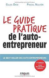 Le guide pratique de l'auto-entrepreneur : Le best-seller des auto-entrepreneurs : A jours des dernières mesures