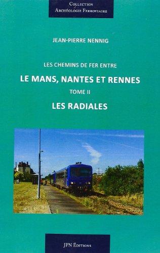 Tome 2 - les chemins de fer entre le Mans, Nantes et Rennes