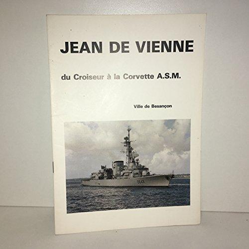 Jean de Vienne : Du croiseur à la corvette A.S.M par Alexandre Gauthier