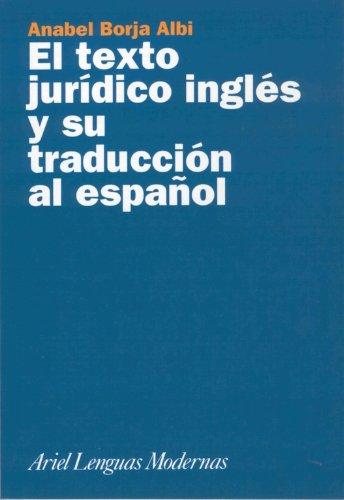 El texto jurídico inglés y su traducción al español (Ariel Letras) por Anabel Borja