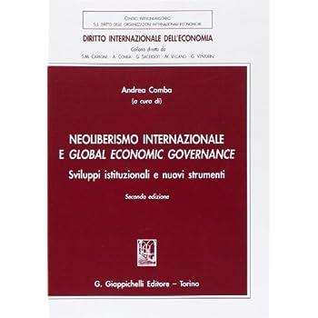 Neoliberismo Internazionale E Global Economic Governance. Sviluppi Istituzionali E Nuovi Strumenti