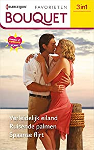 Verleidelijk eiland / Ruisende palmen / Spaanse flirt (Bouquet Favorieten Book 651)