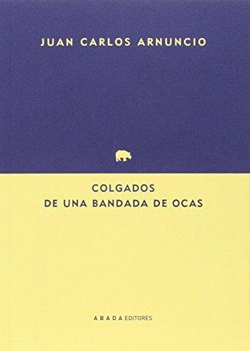 Colgados De Una Bandada De Ocas (Lecturas de arquitectura)