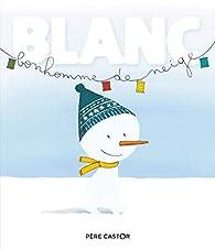 Blanc bonhomme de neige par Magdalena Guirao-Jullien