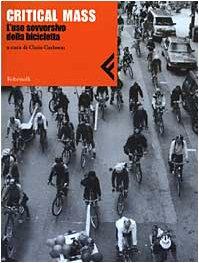 Critical Mass. L'uso sovversivo della bicicletta