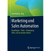 Marketing und Sales Automation: Grundlagen - Tools - Umsetzung. Alles, was Sie wissen müssen