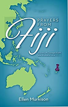Prayers from Fiji: A Story of Courage, Faith, and Brotherly Love (English Edition) par [Murkison, Ellen]