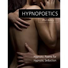 Hypnopoetics...Modern Love Poems and Hypnosis Inductions (Hypnosis Sex) (English Edition)
