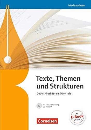 Texte, Themen und Strukturen - Niedersachsen - Neubearbeitung: Schülerbuch mit Klausurentraining auf CD-ROM