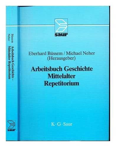 Arbeitsbuch Geschichte/(3. - 16. Jh.)/Eberhard Bussem (Hrsg.)