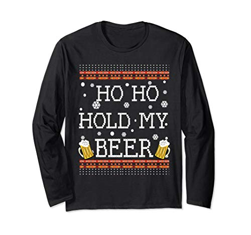 Ho Ho Hold My Beer-Ugly Weihnachten Trinkpullover Pullover  Langarmshirt