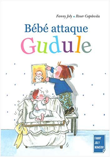Bébé attaque Gudule: Un livre illustré pour les enfants de 3 à 8 ans par Fanny Joly