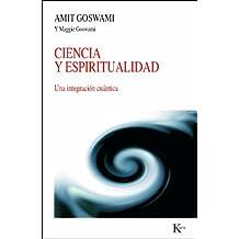 Ciencia y espiritualidad: Una integraci?3n cu??ntica (Spanish Edition) by Amit Goswami (2012-06-01)