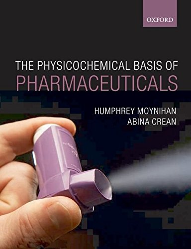 [Physicochemical Basis of Pharmaceuticals] (By: Humphrey Moynihan) [published: October, 2009]