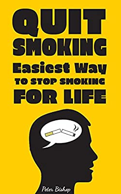 Quit Smoking: Easiest Way to Stop Smoking for Life (Addiction Recovery) from Peter Bishop