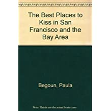 The Best Places to Kiss in San Francisco and the Bay Area