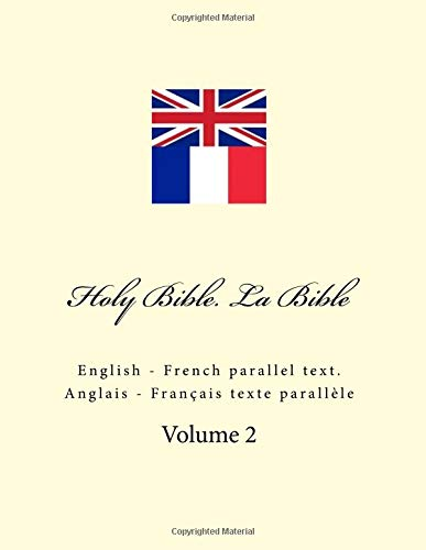 Holy Bible. La Bible: English - French parallel text. Anglais - Français texte parallèle par Ivan Kushnir
