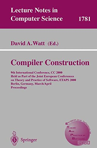 Compiler Construction: 9th International Conference, CC 2000 Held as Part of the Joint European Conferences on Theory and Practice of Software, ETAPS ... (Lecture Notes in Computer Science)