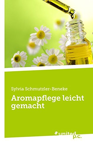 Aromapflege leicht gemacht