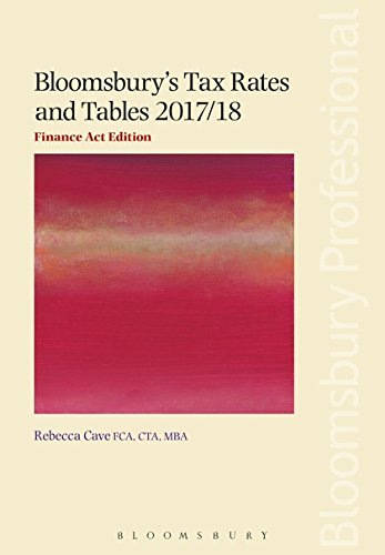 Bloomsbury's Tax Rates and Tables 2017/18: Finance Act Edition