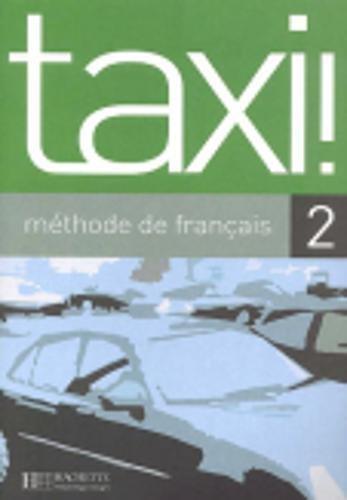 Taxi ! Méthode de français 2 par Robert Menand