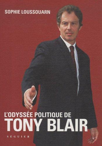 TONY BLAIR, L'odysse politique
