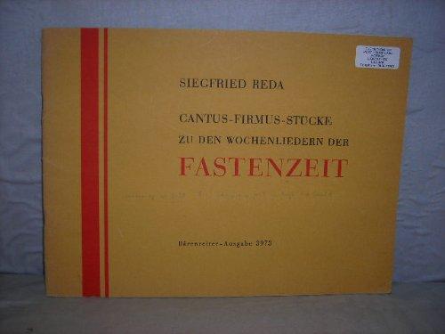 Cantus-Firmus-Stucke zu den Wochenliedern der Fastenzeit fur Orgel