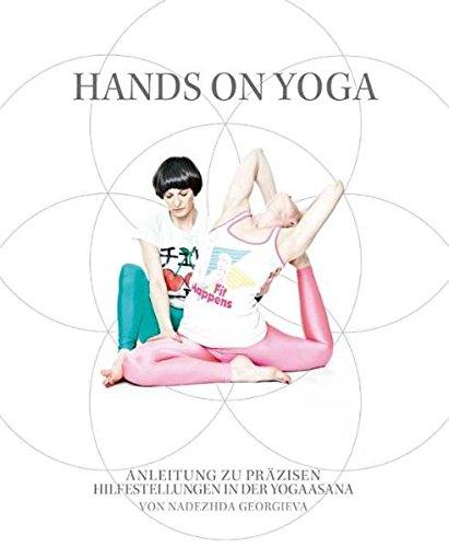 Hands on Yoga: Anleitung zu präzisen Hilfestellungen in der Yogaasana